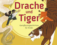 Kinderbücher: Drache und Tiger - Kampfkunstgeschichten für Kinder